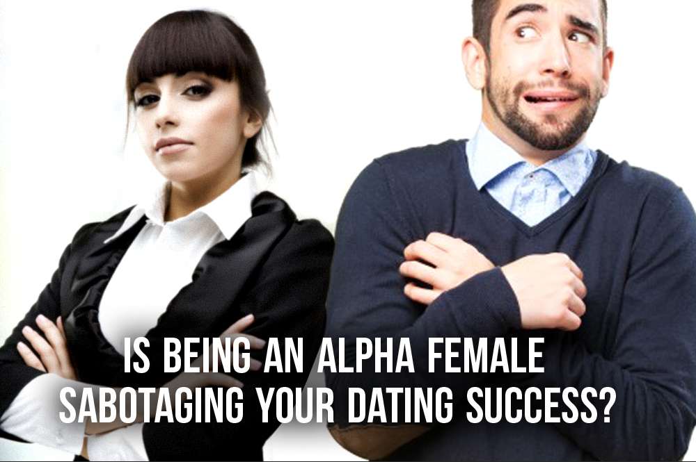 Alpha woman dating and relationship